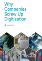 Why Companies Screw Up Digitization