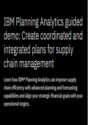 IBM – Planning Analytics guided demo: Create coordinated and integrated plans for supply chain management