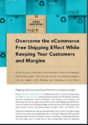 Overcome the eCommerce Free Shipping Effect While Keeping Your Customers and Margins