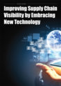 Improving Supply Chain Visibility by Embracing New Technology