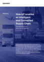 How IoT Enables an Intelligent & Connected Supply Chain