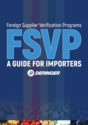 Foreign Supplier Verification Programs (FSVP): A Guide for Importers