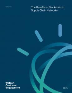 IBM – The Benefits of Blockchain to Supply Chain Networks