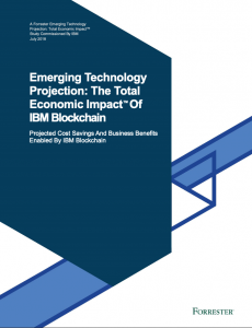 IBM – Emerging Technology Projection: The Total Economic Impact™ Of IBM Blockchain