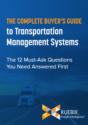 The Complete Buyer's Guide to Transportation Management Systems