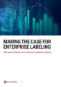 Making the Case for Enterprise Labeling