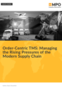 Order-Centric TMS: Managing the Rising Pressures of the Modern Supply Chain