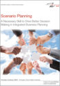 Scenario Planning: A Necessary Skill to Drive Better Decision Making in Integrated Business Planning
