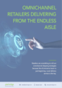 Omnichannel Retailers Delivering from the Endless Aisle