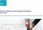 IBM - Top Three Capabilities to Achieve Supply-Chain Resiliency