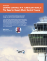 GAINING CONTROL IN A TURBULENT WORLD:  The Case for Supply Chain Control Towers