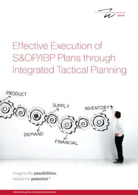 Effective Execution of S&OP/IBP Plans through Integrated Tactical Planning