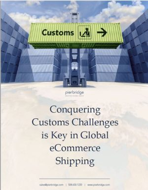 Conquering Customs Challenges is Key in Global eCommerce Shipping