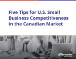 Five Tips for U.S. Small Business Competitiveness in the Canadian Market