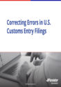 Correcting Errors in U.S. Customs Entry Filings