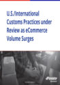U.S./International Customs Practices under Review as E-Commerce Volume Surges