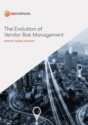 The Evolution of Vendor Risk Management